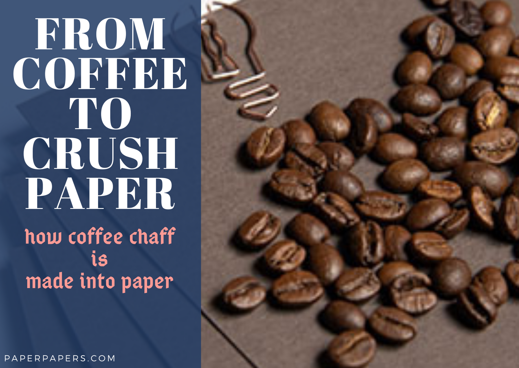 from coffee to crush paper