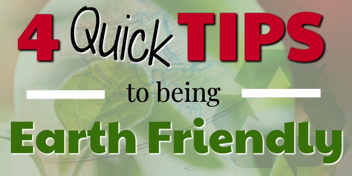 Earth friendly tips