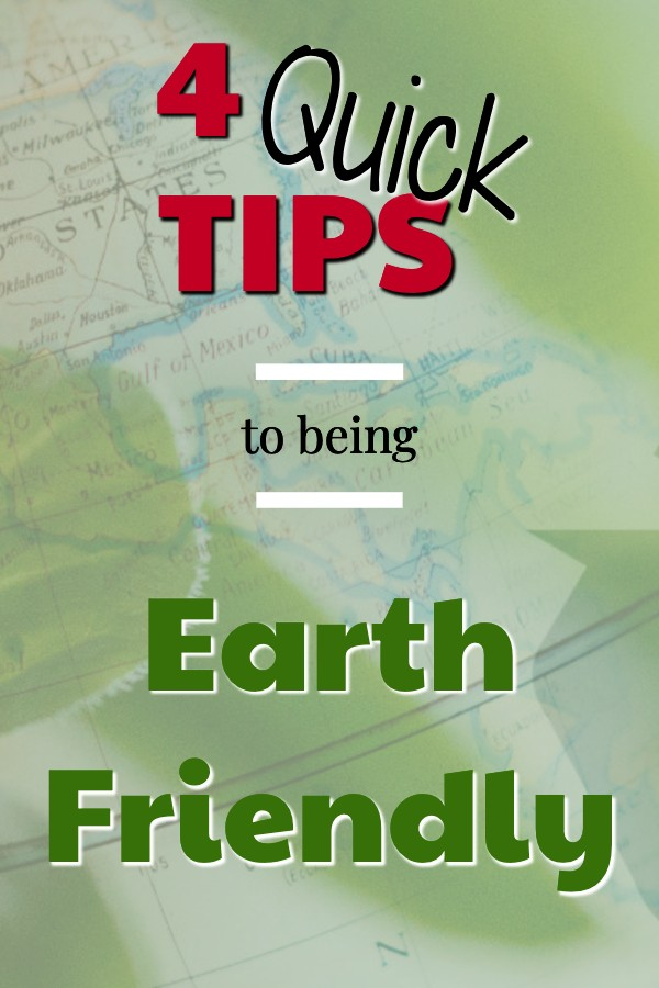Quick Tips to being Earth Friendly